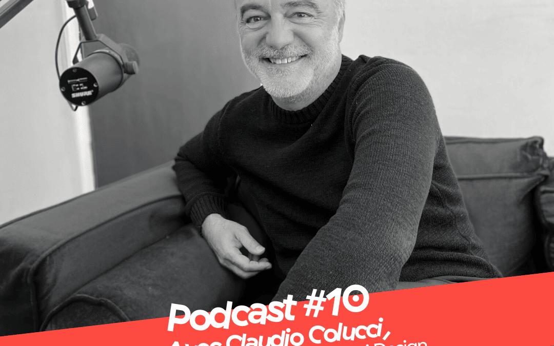 Podcast #10 avec Claudio Colucci – Construire le futur en tant que designer